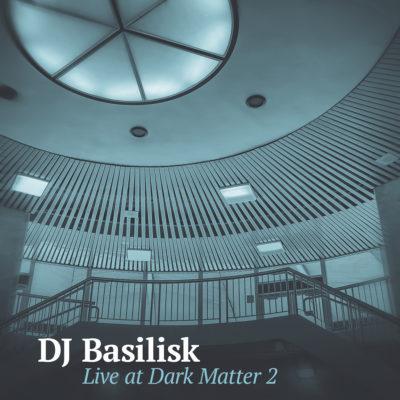 dj-basilisk-live-at-dark-matter-2