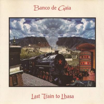banco-de-gaia-last-train-to-lhasa